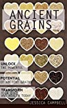 Ancient Grains: Unlock the Powerful Potential of Ancient Grains and Transform Your Diet and Health Today (Healthy Body, Healthy Mind)