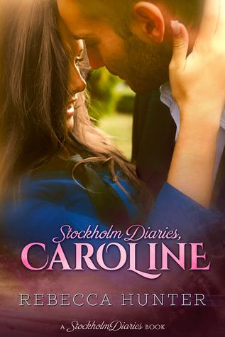 Stockholm Diaries, Caroline, (The Foreign Fling Duet #1)