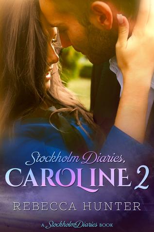 Stockholm Diaries, Caroline 2 (The Foreign Fling Duet #2)