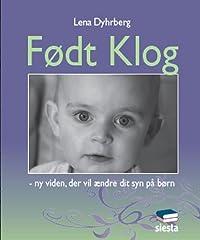 Født klog – ny viden, der vil ændre dit syn på børn