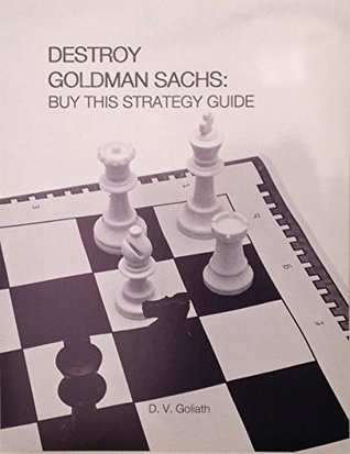 Destroy Goldman Sachs: Buy This Strategy Guide
