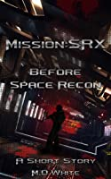 Before Space Recon (Mission: SRX, #1.5)