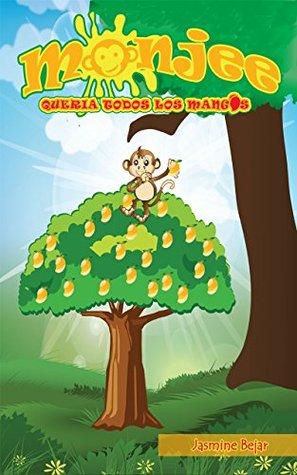 """Children's Spanish books: """"Monjee quería todos los mangos"""": Libro en español para niños- Cuento con RIMAS (Spanish Rhyming book) edition-Nº 1 (Monjee el mono)"""