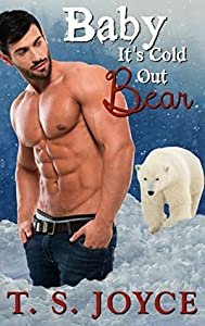 Baby It's Cold Out Bear (Fire Bears, #4)