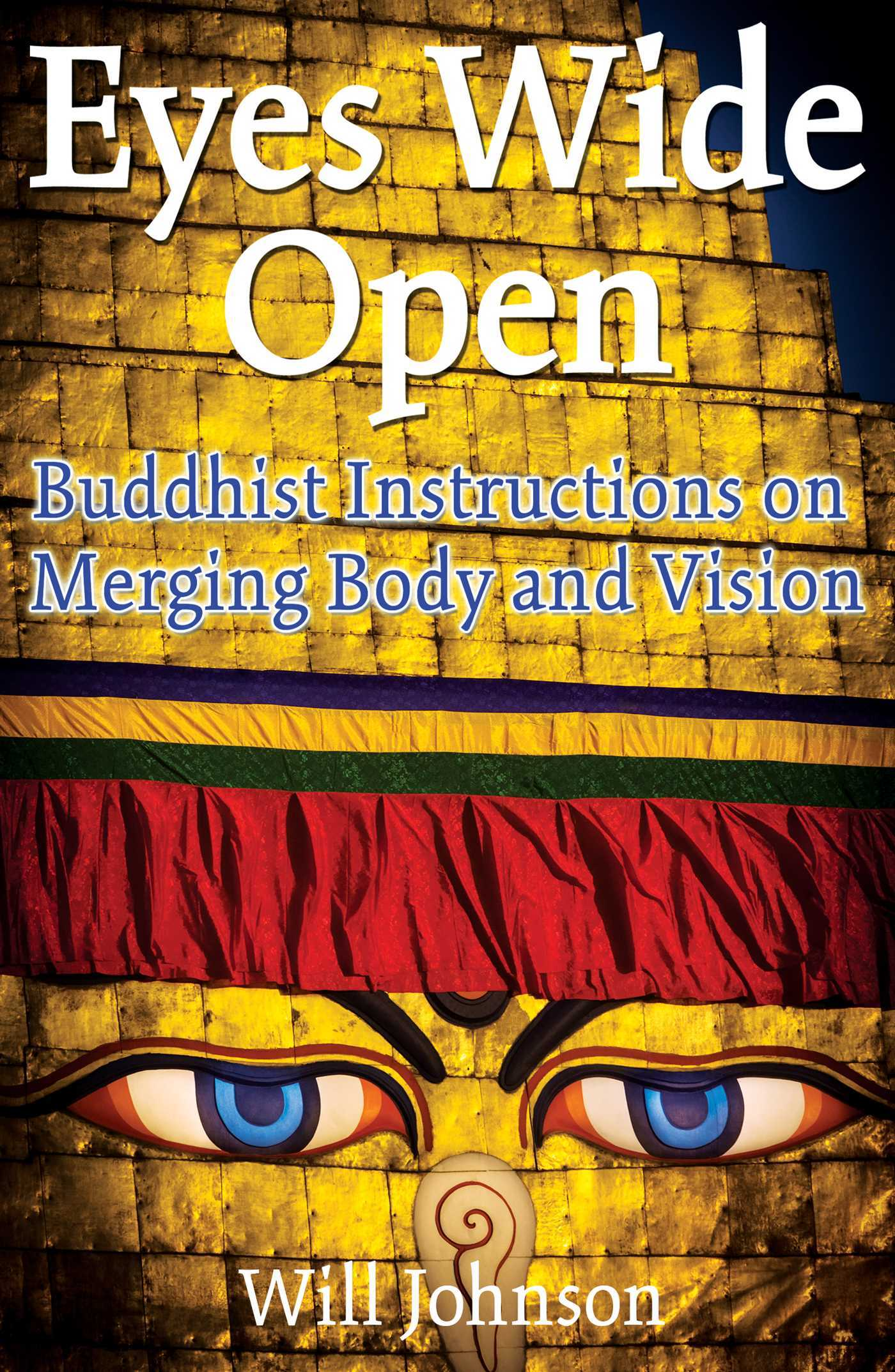 Eyes Wide Open Buddhist Instructions on Merging Body and Vision
