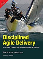 Disciplined Agile Delivery A Practitioner's Guide To Agile Software Delivery In The Enterprise