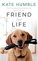 Friend For Life: The Extraordinary Partnership Between Humans and Dogs
