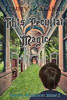 This Peculiar Magic