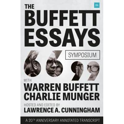 the essays of warren buffett by lawrence cunningham The essays of warren buffett: lessons for corporate america, fourth edition (9781611637588) authors: lawrence a cunningham, warren e buffett.