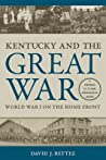 Kentucky and the Great War: World War I on the Home Front
