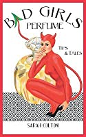 Bad Girls Perfume: Tips & Tales