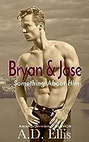Bryan & Jase (Something About Him, #1 )