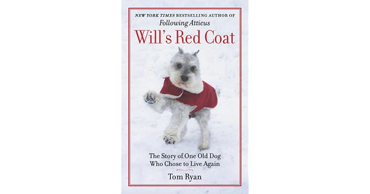 Will's Red Coat: A Story of Friendship, Faith, and One Old Dog's ...