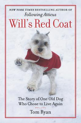 Will's Red Coat: A Story of Friendship, Faith, and One Old Dog's Choice to Live Again