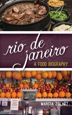 Rio De Janeiro A Food Biography