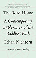 The Road Home: A Contemporary Exploration of the Buddhist Path