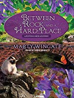 Between a Rock and a Hard Place (Potting Shed Mystery, #3)