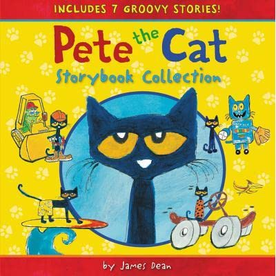 Pete the Cat Storybook Collection: 7 Groovy Stories! by James Dean
