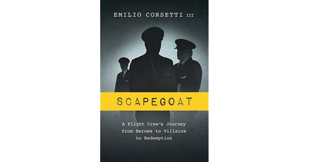 Scapegoat: A Flight Crew's Journey from Heroes to Villains to