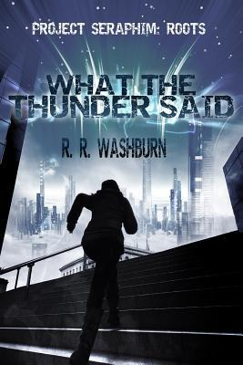 What the Thunder Said: A Project Seraphim Prequel