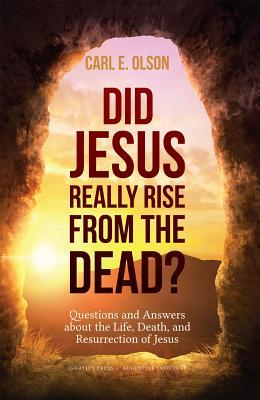 Did Jesus Really Rise from the Dead?: Questions and Answers about the Life, Death, and Resurrection of Jesus
