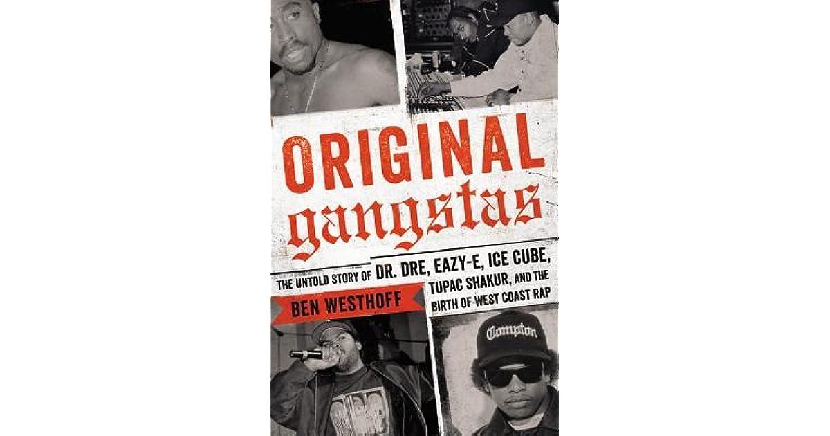 Original Gangstas: The Untold Story of Dr  Dre, Eazy-E, Ice
