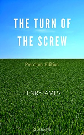 The Turn of the Screw: Premium Edition - Illustrated