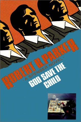 God Save The Child by Robert B. Parker