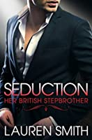 Seduction (Her British Stepbrother, #2)