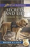 Secrets and Lies (Rookie K-9 Unit #5)