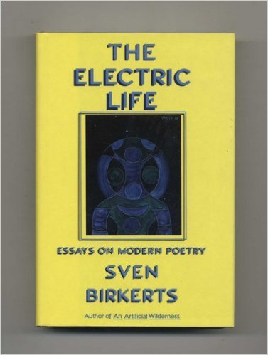 The Electric Life  Essays on Modern Poetry (1989, William Morrow & Co)