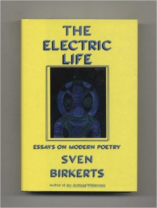 The Electric Life: Essays on Modern Poetry