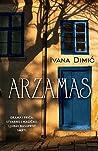 Arzamas by Ivana Dimić
