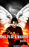 Bred to Be a Warrior (Book 1)