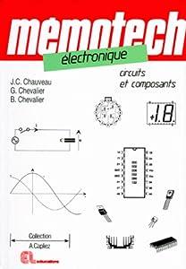 Mémotech électronique: Circuits et Composants