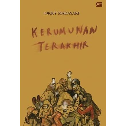 Kerumunan Terakhir By Okky Madasari