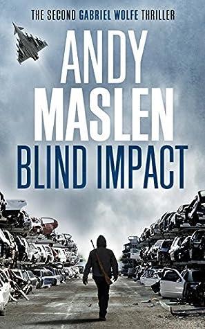 Blind Impact (Gabriel Wolfe, #2)