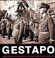 Gestapo: Dějiny Hitlerovy tajné policie 1933-45