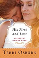 His First and Last (Ardent Springs, #1)