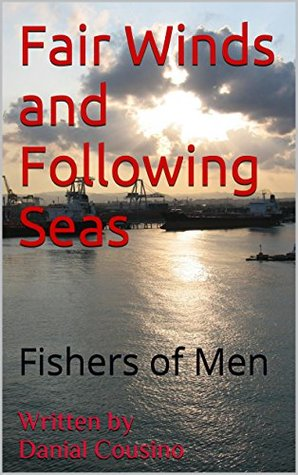 Fair Winds and Following Seas: Fishers of Men