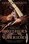 Brothers and Warriors (Patriots of the American Revolution Series #1)