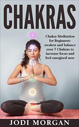 Chakras-A-Beginner-s-Guide-to-Chakra-Meditation-Awaken-Your-7-Chakras-Through-Meditation-to-Feel-Energized-Now