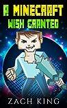 KIDS BOOKS: A Minecraft Wish Granted