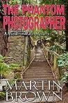 The Phantom Photographer: Murder in Marin Mystery - Book 3 (Murder in Marin Mysteries)