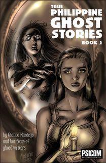 True Philippine Ghost Stories Book 2