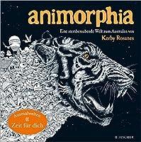 Animorphia - Phantastische Tiermotive: Eine atemberaubende Welt zum Ausmalen