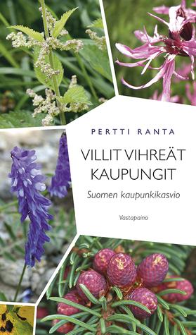Villit vihreät kaupungit. Suomen kaupunkikasvio