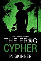 The Frog Cypher (Sam Harris #1)