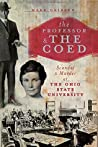 Professor and the Coed, The: Scandal and Murder at the Ohio State University (True Crime)