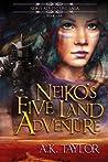 Neiko's Five Land Adventure (Neiko Adventure Saga, #1)